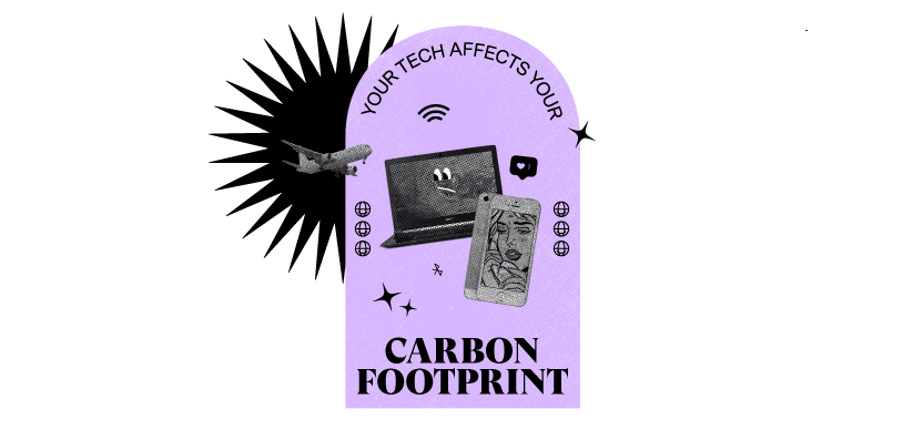 """A purple banner that says """"Your tech affects your carbon footprint"""""""